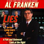 Lies and the Lying Liars Who Tell Them by  Al Franken audiobook