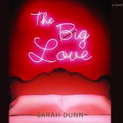 The Big Love by  Sarah Dunn audiobook