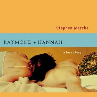 Raymond and Hannah by Stephen Marche audiobook