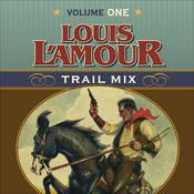 Trail Mix Volume One by  Louis L'Amour audiobook