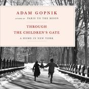 Through the Children's Gate by  Adam Gopnik audiobook