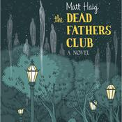 The Dead Fathers Club by  Matt Haig audiobook