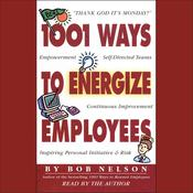 1001 Ways to Energize Employees by  Bob Nelson audiobook