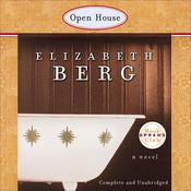 Open House by  Elizabeth Berg audiobook