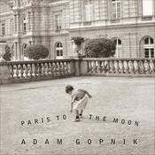 Paris to the Moon by  Adam Gopnik audiobook