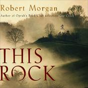 This Rock by  Robert Morgan audiobook