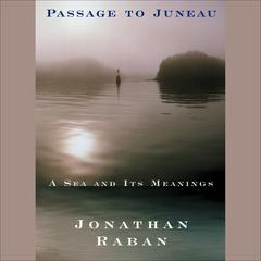 Passage to Juneau by Jonathan Raban audiobook