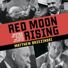 Red Moon Rising by Matthew Brzezinski audiobook