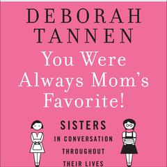 You Were Always Mom's Favorite! by Deborah Tannen audiobook