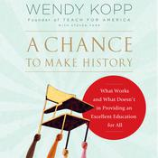 A Chance to Make History by  Wendy Kopp audiobook