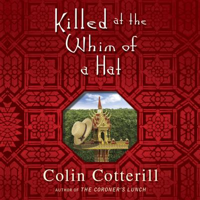 Killed at the Whim of a Hat by Colin Cotterill audiobook