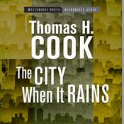 The City When It Rains by  Thomas H. Cook audiobook