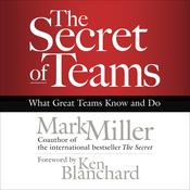 The Secret of Teams by  Mark Miller audiobook