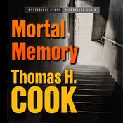 Mortal Memory by  Thomas H. Cook audiobook