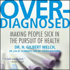 Overdiagnosed by H. Gilbert Welch audiobook