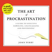 The Art of Procrastination by  John Perry audiobook