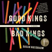 Good Kings, Bad Kings by  Susan Nussbaum audiobook