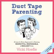 Duct Tape Parenting by  Vicki Hoefle audiobook