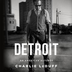 Detroit by Charlie LeDuff audiobook