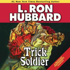 Trick Soldier by L. Ron Hubbard audiobook