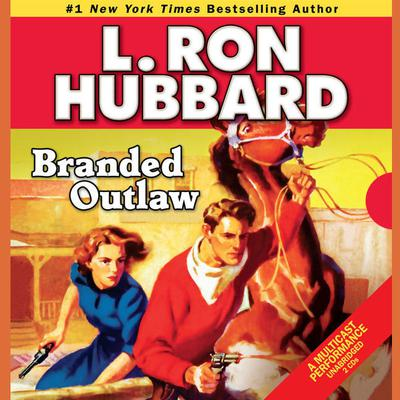 Branded Outlaw by L. Ron Hubbard audiobook