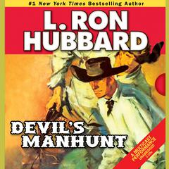 Devil's Manhunt by L. Ron Hubbard audiobook