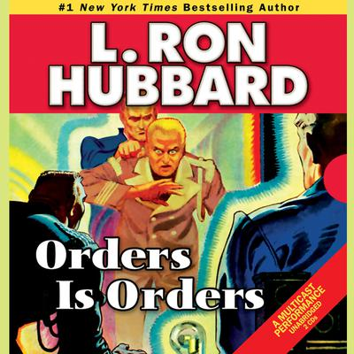 Orders is Orders by L. Ron Hubbard audiobook