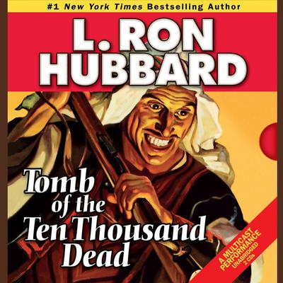 Tomb of the Ten Thousand Dead by L. Ron Hubbard audiobook