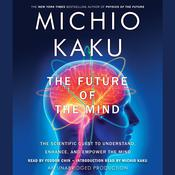 The Future of the Mind by  Michio Kaku audiobook