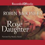 Rose Daughter by  Robin McKinley audiobook