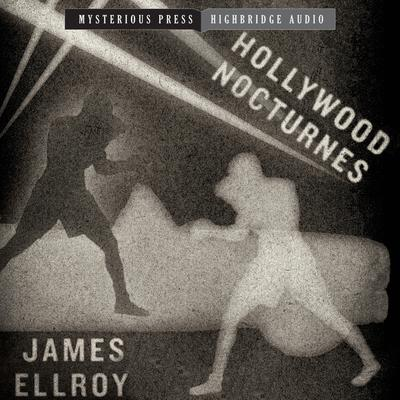 Hollywood Nocturnes by James Ellroy audiobook