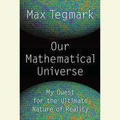 Our Mathematical Universe by  Max Tegmark audiobook