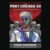 The Port Chicago 50 by  Steve Sheinkin audiobook