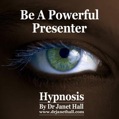 Be a Powerful Presenter by Janet Hall audiobook