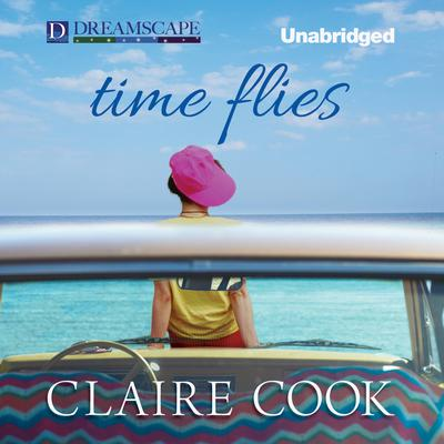 Time Flies by Claire Cook audiobook