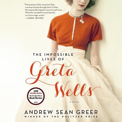 The Impossible Lives of Greta Wells by Andrew Sean Greer audiobook