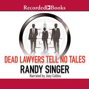 Dead Lawyers Tell No Tales by  Randy Singer audiobook