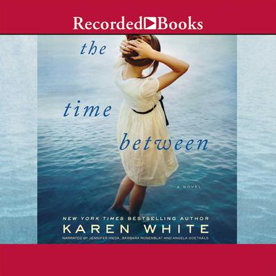 The Time Between by Karen White audiobook