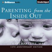 Parenting from the Inside Out by  Daniel J. Siegel MD audiobook