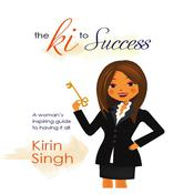 The Ki to Success by  Kirin Singh audiobook