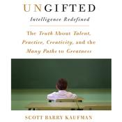 Ungifted by  Scott Barry Kaufman PhD audiobook