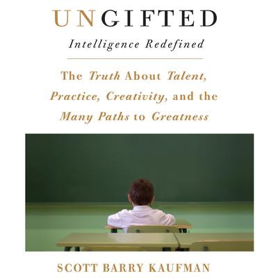Ungifted by Scott Barry Kaufman audiobook