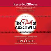 The Thief of Auschwitz by  Jon Clinch audiobook