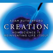 Creation by  Adam Rutherford audiobook
