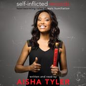 Self-Inflicted Wounds by  Aisha Tyler audiobook