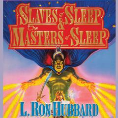 Slaves of Sleep & The Masters of Sleep by L. Ron Hubbard audiobook