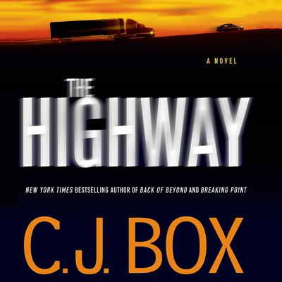 The Highway by C. J. Box audiobook