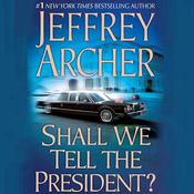 Shall We Tell the President? by  Lorelei King audiobook