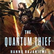 The Quantum Thief by  Hannu Rajaniemi audiobook