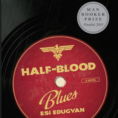 Half-Blood Blues by Esi Edugyan audiobook